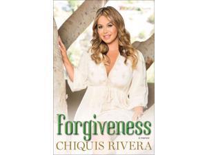 Forgiveness Rivera, Chiquis/ Garcia, Maria (Contributor)