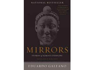 Mirrors Reprint Galeano, Eduardo/ Fried, Mark (Translator)
