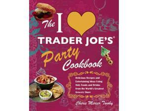 The I Love Trader Joe's Party Cookbook Twohy, Cherie Mercer