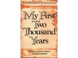 My First Two Thousand Years Viereck, George Sylvester/ Eldridge, Paul