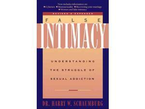 False Intimacy: Understanding the Struggle of Sexual Addiction