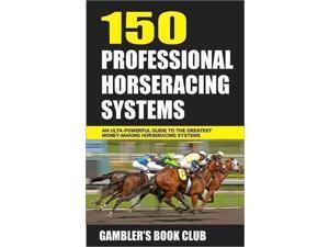 150 Professional Horseracing Systems Reprint Gambler's Book Club (Editor)