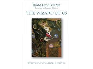 The Wizard of Us Houston, Jean/ Chopra, Deepak (Foreward By)