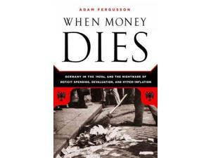 When Money Dies Fergusson, Adam