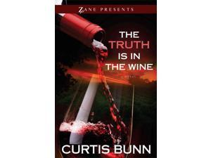 The Truth Is In The Wine Bunn, Curtis