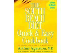 The South Beach Diet Quick & Easy Cookbook The South Beach Diet Agatston, Arthur, M.D.