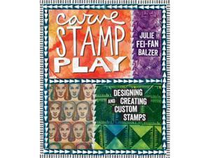 Carve, Stamp, Play Balzer, Julie Fei-Fan