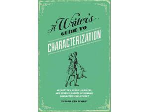 A Writer's Guide to Characterization Schmidt, Victoria Lynn