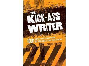 The Kick-Ass Writer Wendig, Chuck
