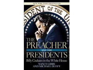 The Preacher and the Presidents Reprint Gibbs, Nancy/ Duffy, Michael
