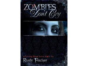 Zombies Don't Cry Fischer, Rusty