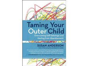Taming Your Outer Child Reprint Anderson, Susan