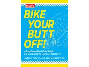 Bike Your Butt Off! Yeager, Selene/ Bonci, Leslie (Contributor)