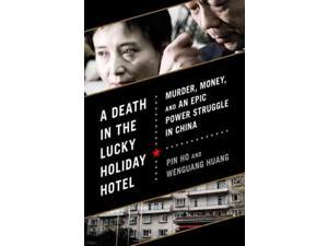 A Death in the Lucky Holiday Hotel Ho, Pin/ Huang, Wenguang