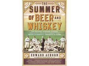The Summer of Beer and Whiskey Reprint Achorn, Edward