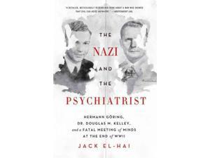 The Nazi and the Psychiatrist Reprint El-Hai, Jack