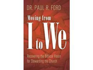 Moving from I to We Ford, Paul R., Dr.