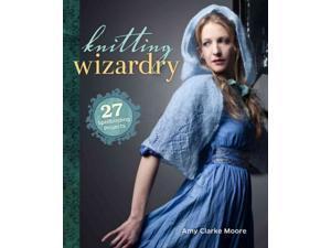 Knitting Wizardry Moore, Amy Clarke