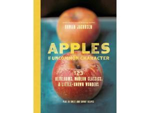 Apples of Uncommon Character Jacobsen, Rowan/ Barboza, Clare (Photographer)