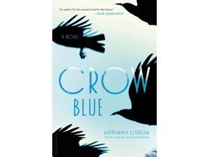 Crow Blue Lisboa, Adriana/ Entrekin, Alison (Translator)