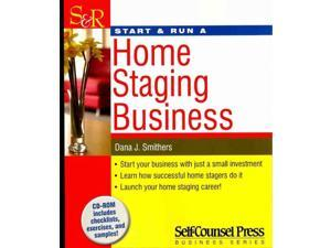 Start & Run a Home Staging Business Start and Run a... PAP/CDR Smithers, Dana J.