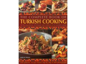 The Complete Book of Turkish Cooking Basan, Ghillie/ Brigdale, Martin (Photographer)
