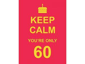 Keep Calm You're Only 60 Summersdale Publishers Ltd (Corporate Author)/ Edwards, Vicky (Contributor)