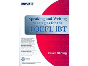 Speaking and Writing Strategies for the TOEFL IBT PAP/COM ST Stirling, Bruce