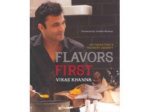 Flavors First Khanna, Vikas/ Ramsay, Gordon (Foreward By)