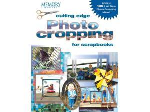 Cutting Edge Photo Cropping for Scrapbooks Memory Makers Books