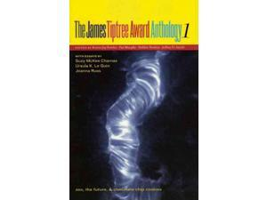 The James Tiptree Award Anthology 1 Fowler, Karen Joy (Editor)/ Murphy, Pat (Editor)/ Notkin, Debbie (Editor)/ Smith, Jeffrey D. (Editor)