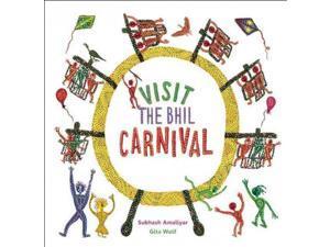 Visit the Bhil Carnival POP Amaliyar, Subhash (Illustrator)/ Wolf, Gita