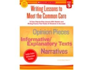 Scholastic Writing Lessons To Meet The Common Core - Grade 5