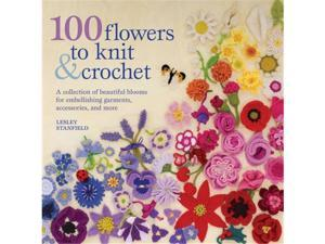 St. Martin's Books-100 Flowers To Knit & Crochet