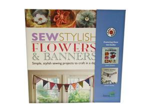 A Step-by-Step Easy Guide And Sewing Kit To Create Your Own Stylish Fabric Flowers And Banners - Full Color Instruction books Included