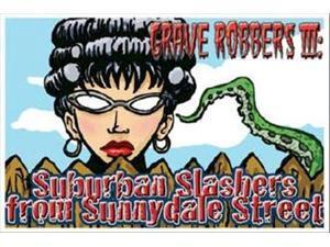 Grave Robbers 3 Suburban Slashers