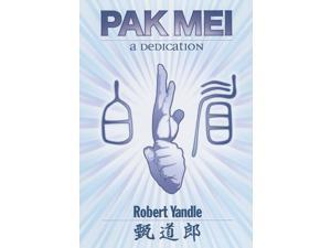 Pak Mei A Dedication Book Robert Yandle Dave Cater chinese martial arts kung fu