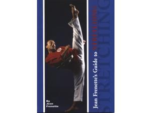 Jean Frenette's Complete Guide Stretching Book martial arts