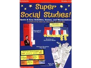 Super Social Studies!: Quick and Easy Activities, Games and Manipulatives (Grades 4-8)