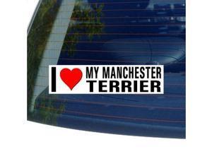 """I Love Heart My MANCHESTER TERRIER Sticker - 8"""" (width) X 2"""" (height)"""