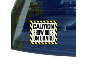 "Caution SHOW DOGS on Board Sticker - 5"" (width) X 4.5"" (height)"