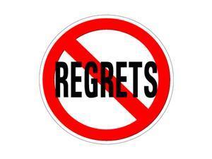 "No Regrets Sticker - 5"" (width) X 5"" (height)"