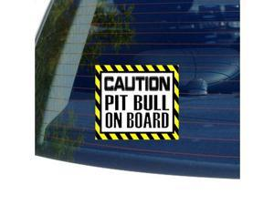 "Caution PIT BULL on Board - Dog Sticker - 5"" (width) X 4.5"" (height)"