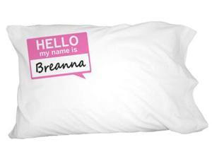 Breanna Hello My Name Is Novelty Bedding Pillowcase Pillow Case