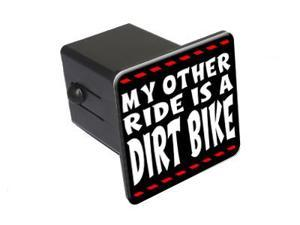 "My Other Ride Is A Dirt Bike - 2"" Tow Trailer Hitch Cover Plug Insert"