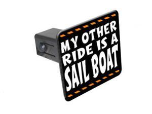 """My Other Ride Is A Sail Boat - 1 1/4 inch (1.25"""") Tow Trailer Hitch Cover Plug Insert"""