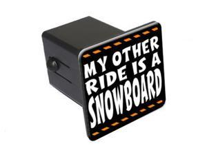 """My Other Ride Is A Snowboard - 2"""" Tow Trailer Hitch Cover Plug Insert"""