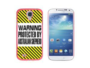 Warning Protected By Australian Shepherd - Snap On Hard Protective Case for Samsung Galaxy S4 - Pink