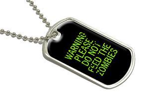 Warning Please Do Not Feed Zombies - Military Dog Tag Luggage Keychain