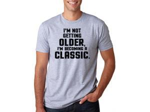 I'm Not Getting Older I'm Becoming A Classic T Shirt Funny Birthday Present Tee -S